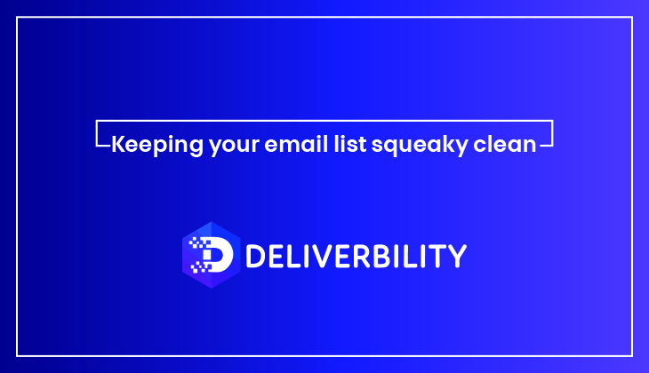 keeping your email lists squeaky clean