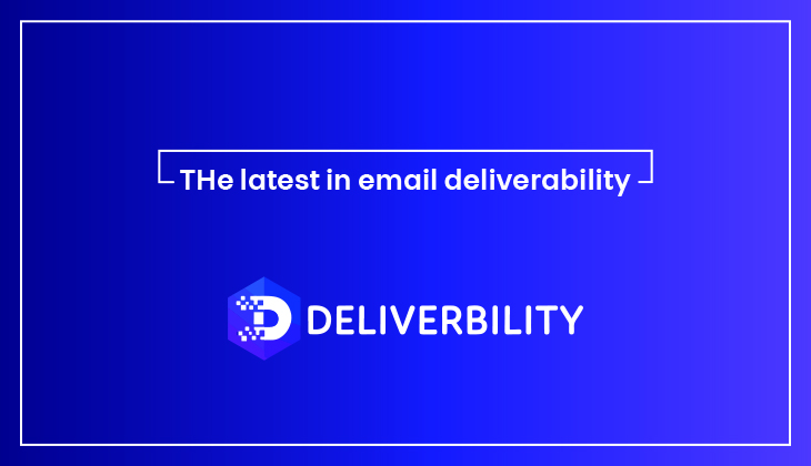 latest email deliverability