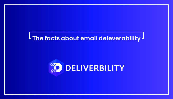 facts about email deliverability