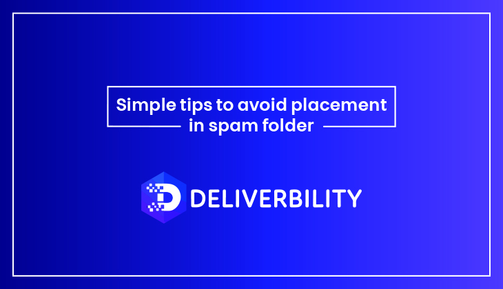 simple tips to avoid placement in spam folder