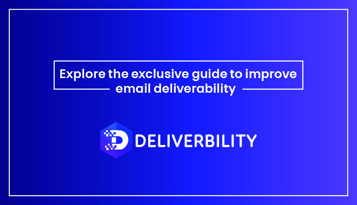 guide to improve email deliverability