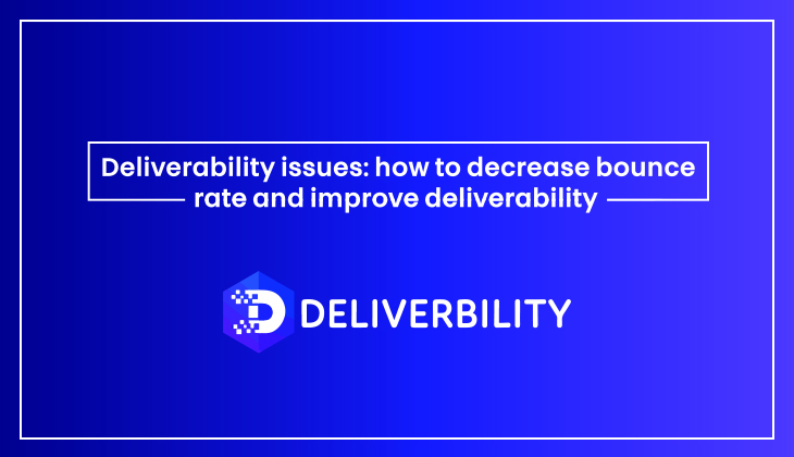 Decrease Bounce Rate and Improve Deliverability