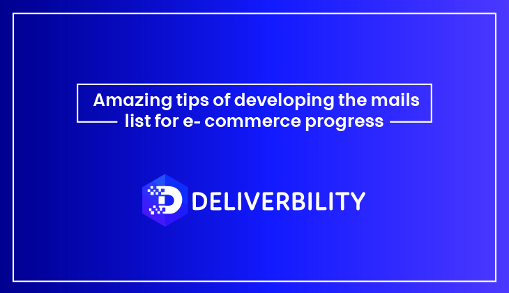 Developing the Email List for E-Commerce Progress