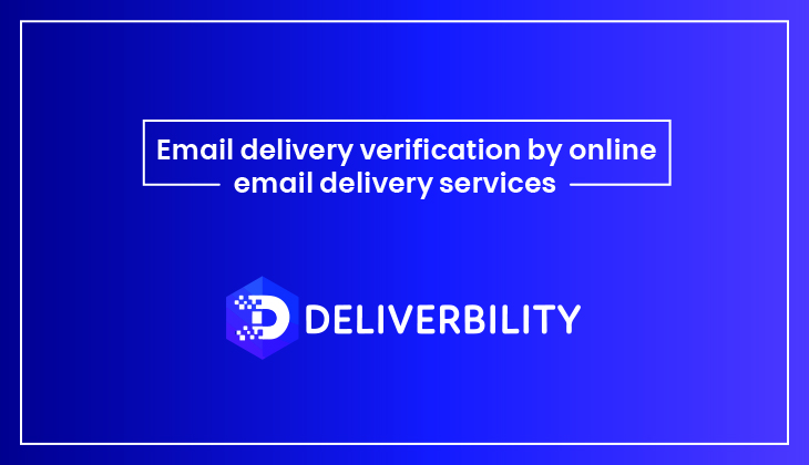 Email Delivery Verification By Online Email Delivery Services