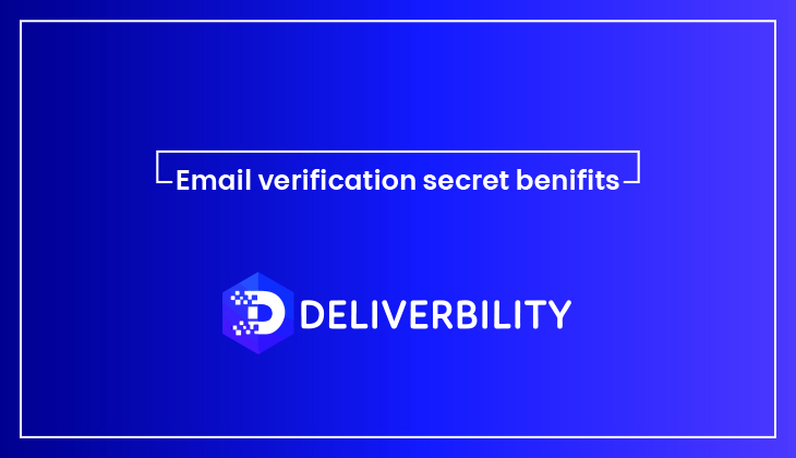 Email Verification Secret Benefits