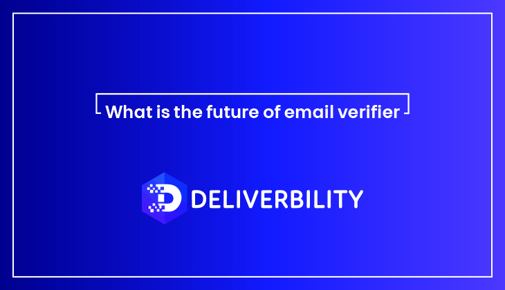 future of email verifier