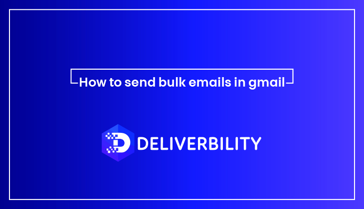 How to Send Bulk Emails in Gmail